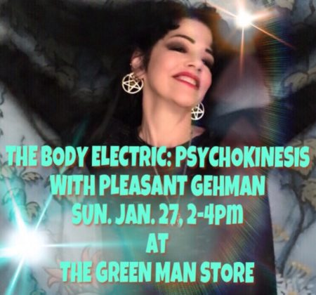 The Body Electric: Exploring Psychokinesis with Pleasant Gehman flyer